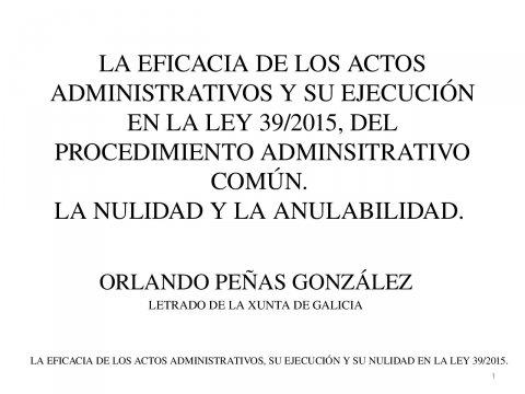 A eficacia dos actos administrativos e a súa execución  - As Leis 39/2015 e 40/2015 do Procedemento Administrativo Común (LPAC) e do Réxime Xurídico do Sector Público (LRXSP)